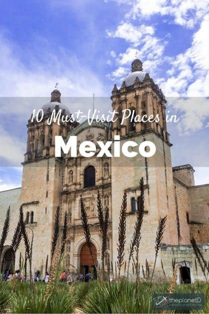 There's more to Mexico than Cancun. From food to culture, history to landscapes, this country has a lot to offer. Here are 10 must-visit places in Mexico.