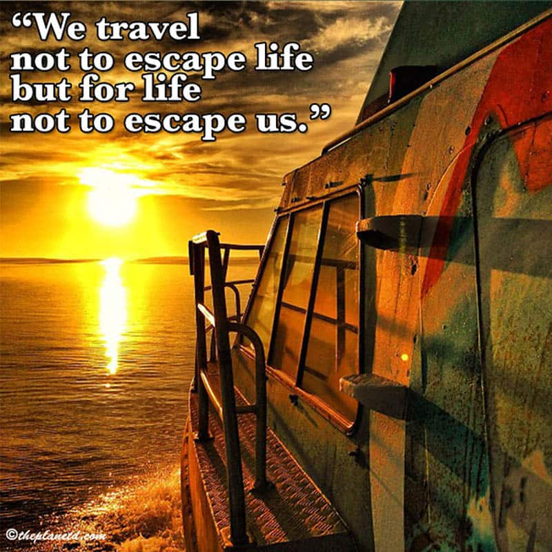 Travel Escape Quotes: 61 Best Travel Quotes - Inspiration In Photos