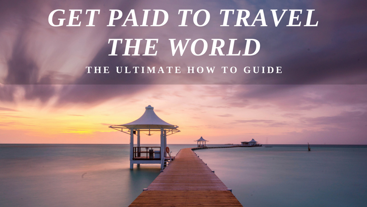 Get-Paid-to-travel-the-world-guide.jpg
