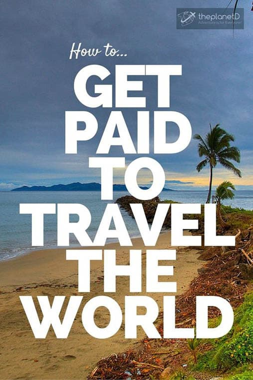 Get Paid To Travel The World How Travellers Make Money