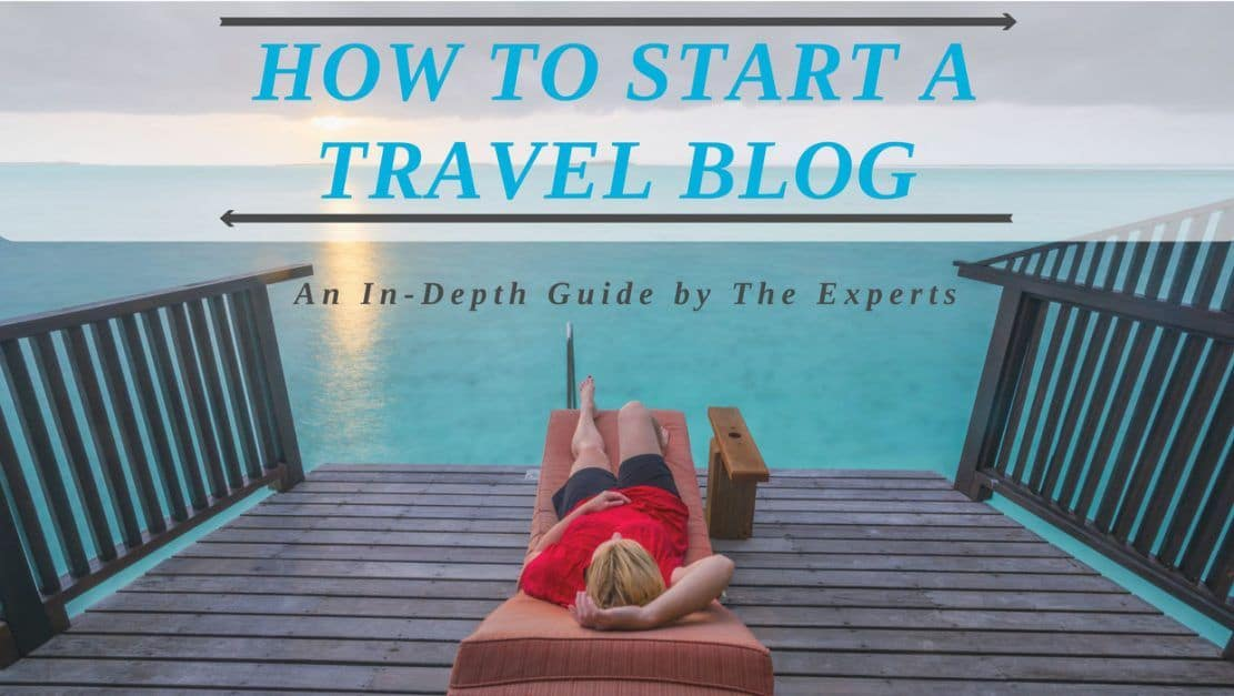 How to start a successful travel blog in 2019