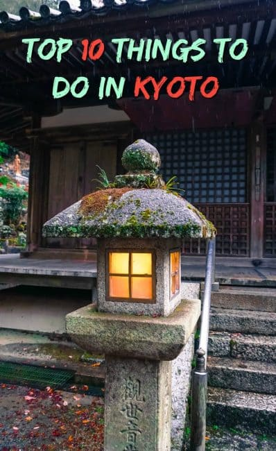top 10 things to do in Kyoto, Japan