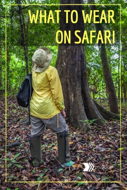 tips for what to wear on Safari