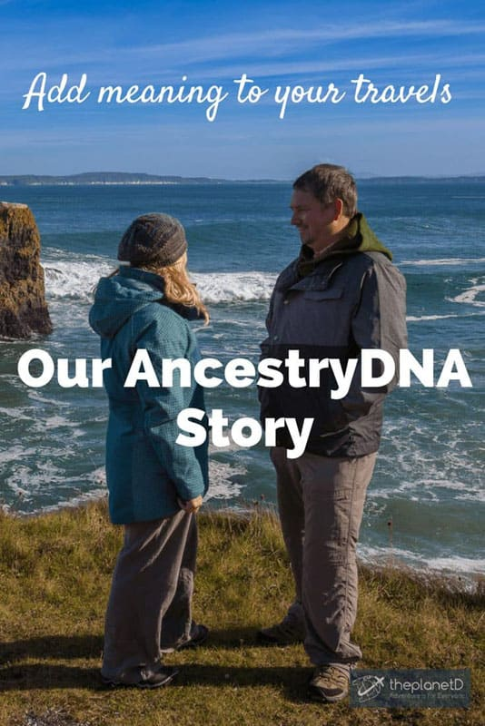 Http Theplanetd Com Ancestrydna Add Meaning To Your Travels