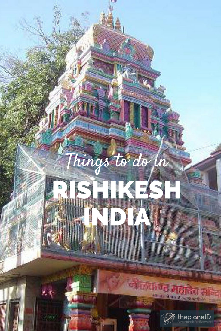 the very best things to do in Rishikesh