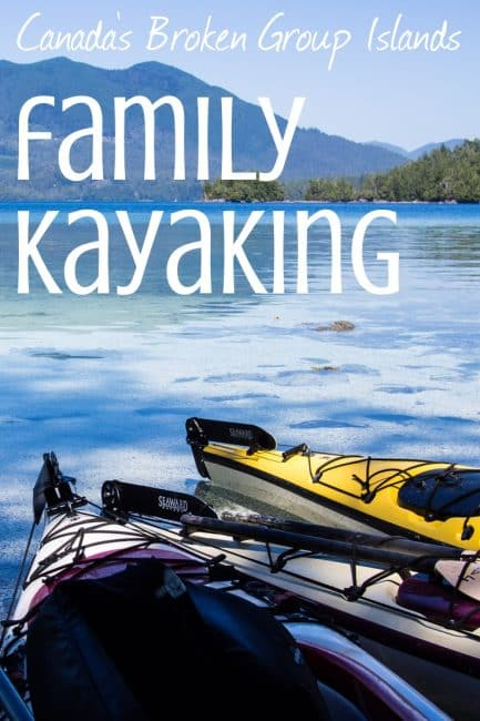 How to Survive Family Kayaking to the Broken Group Islands