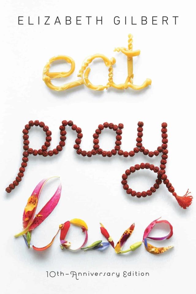 Eat Pray Love by Elizabeth Gilbert