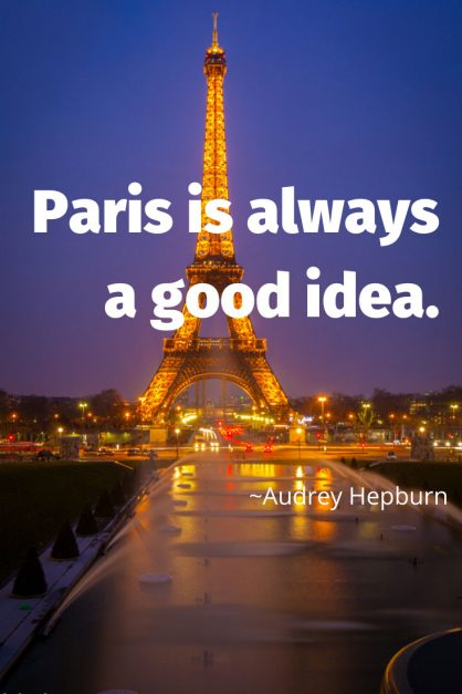 audreay hepburn quote | paris is always a good idea