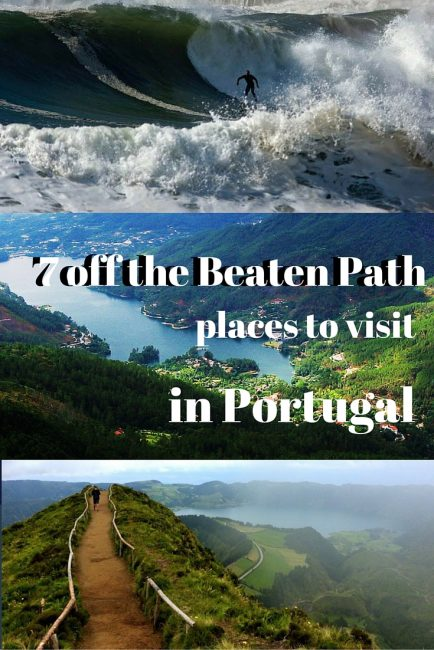 7 Stunning Off The Beaten Track Places to Visit in Portugal
