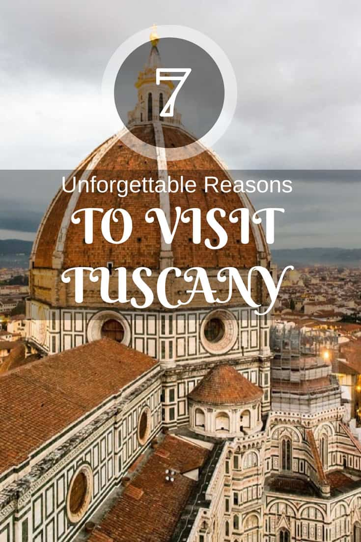 seven reasons to visit tuscany