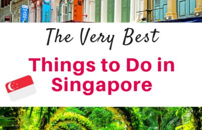 The very best things to do in Singapore - A local's guide to the city