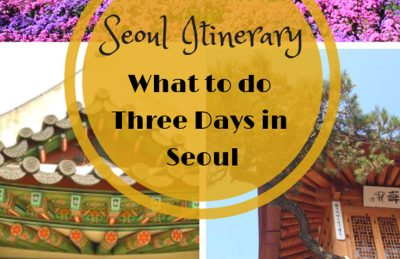 Seoul Itinerary what to do in Three Days in Seoul