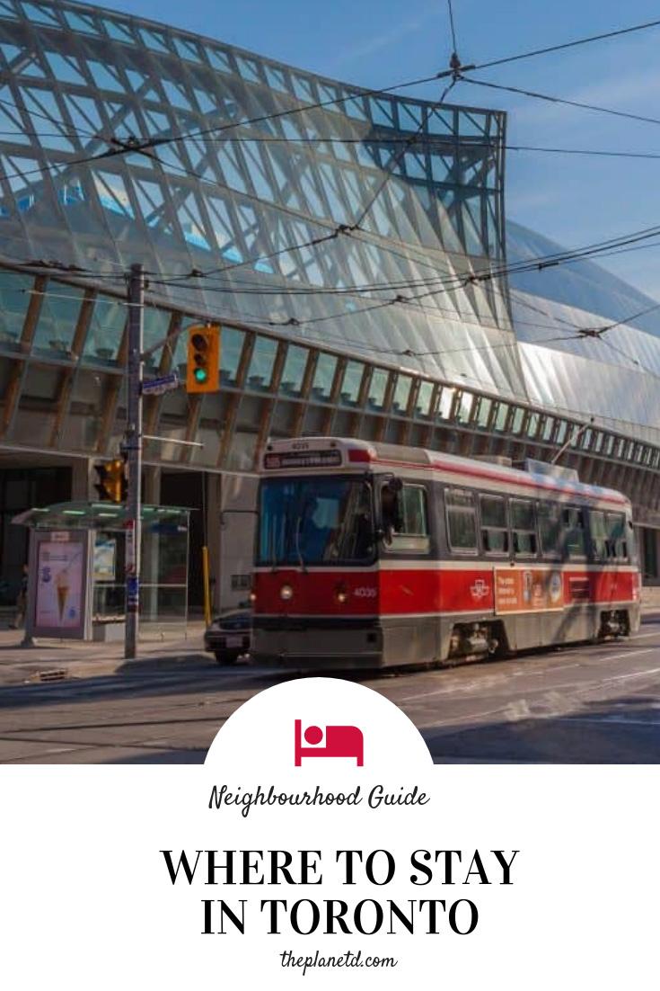 Where to stay in Toronto the Best Toronto neighborhoods