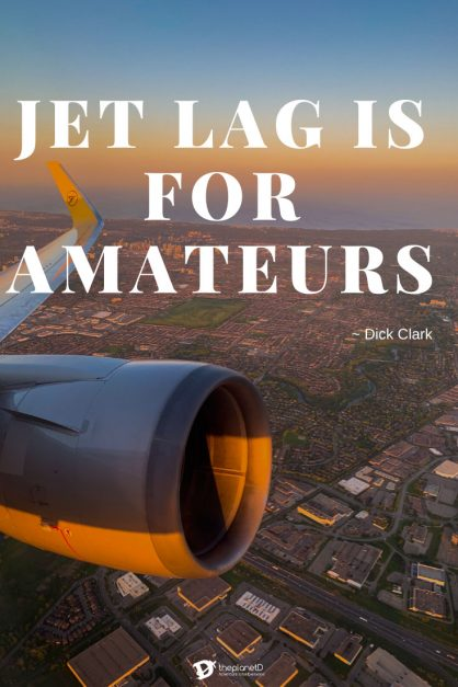 best travel quote | jet lag is for amateurs