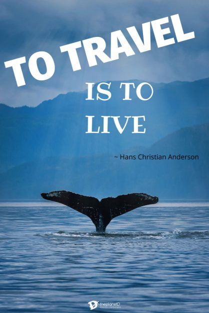 Travel Quote 5 | To Travel is to Live by Hans Christian Anderson