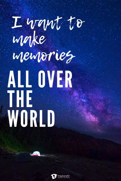 "I want to make memories all over the world"" class=""wp-image-137882"" srcset=""https://theplanetd.com/images/travel-quotes-memories-418x627.jpg 418w, https://theplanetd.com/images/travel-quotes-memories-195x292.jpg 195w, https://theplanetd.com/images/travel-quotes-memories-600x900.jpg 600w, https://theplanetd.com/images/travel-quotes-memories.jpg 735w"" sizes=""(max-width: 418px) 100vw, 418px"