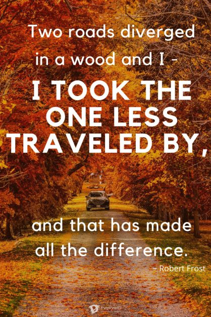 "Travel quotes | Be inspired by this list of the most inspiring quotes of all time "" class=""wp-image-138065"" srcset=""https://theplanetd.com/images/travel-quotes-robert-frost-418x627.jpg 418w, https://theplanetd.com/images/travel-quotes-robert-frost-195x292.jpg 195w, https://theplanetd.com/images/travel-quotes-robert-frost-600x900.jpg 600w, https://theplanetd.com/images/travel-quotes-robert-frost.jpg 735w"" sizes=""(max-width: 418px) 100vw, 418px"
