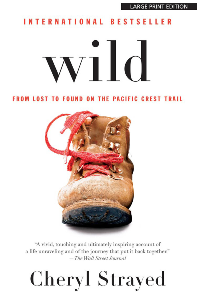 Wild - Lost and Found on the Pacific Coast Trail by Cheryl Strayed